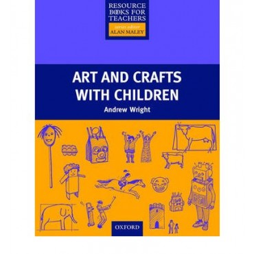 Art and Crafts with Children (Resource Books for Teachers)